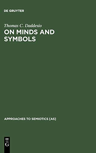 9783110138665: On Minds and Symbols: The Relevance of Cognitive Science for Semiotics (Approaches to Semiotics)