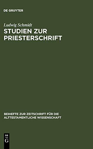 9783110138672: Studien Zur Priesterschrift (de Gruyter Studies in Organization) (German Edition) (Beiheft Zur Zeitschrift Fur Die Alttestamentliche Wissenschaft)