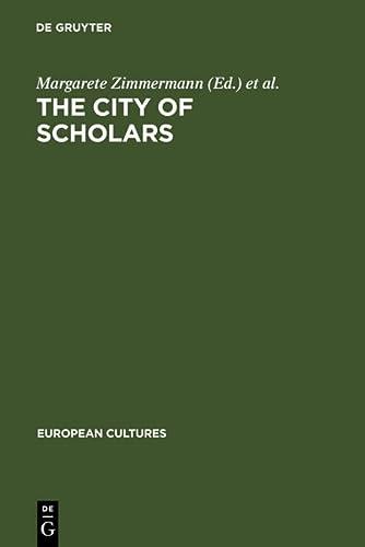 The City of Scholars (Topics in Sociolinguistics): Zimmermann, Margarete [Editor]; De Rentiis, Dina...