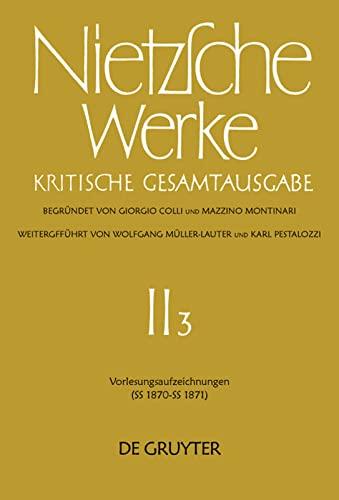 Vorlesungsaufzeichnungen (SS 1870 - SS 1871): Bearbeitet von Fritz Bornmann und Mario Carpitella.: ...