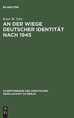 9783110139761: An der Wiege deutscher Identität nach 1945 (Schriftenreihe der Juristischen Gesellschaft Zu Berlin)