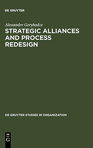 Strategic Alliances and Process Redesign: Alexander Gerybadze