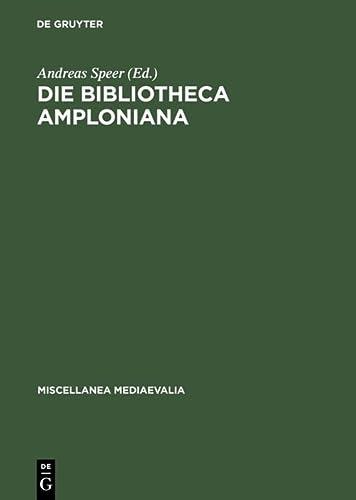 9783110140989: Die Bibliotheca Amploniana: Ihre Bedeutung im Spannungsfeld von Aristotelismus, Nominalismus und Humanismus: 23 (Miscellanea Mediaevalia)