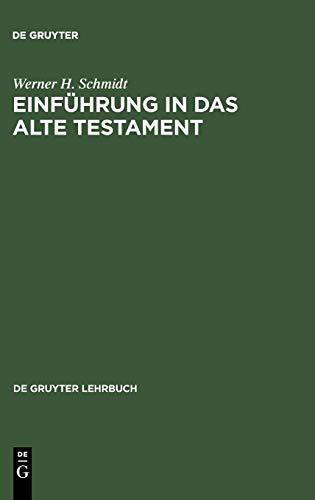 Einfuhrung in Das Alte Testament: Werner H. Schmidt