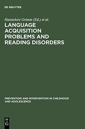 9783110141207: Language Acquisition Problems and Reading Disorders (PREVENTION AND INTERVENTION IN CHILDHOOD AND ADOLESCENCE)