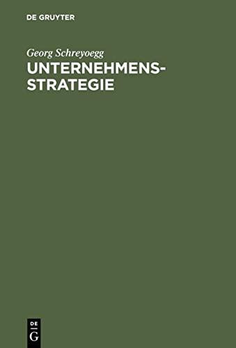 9783110141368: Unternehmensstrategie: Grundfragen einer Theorie strategischer Unternehmungsführung. Studienausgabe