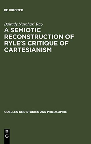 9783110141566: A Semiotic Reconstruction of Ryle's Critique of Cartesianism (Quellen Und Studien Zur Philosophie)