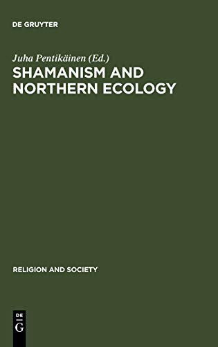 9783110141863: Shamanism and Northern Ecology (Religion and Society)