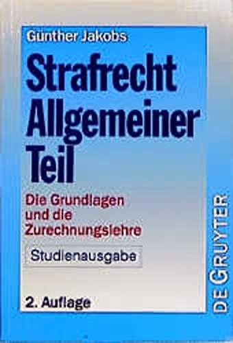 9783110141931: Strafrecht. Allgemeiner Teil. Studienausgabe. Die Grundlagen und die Zurechnungslehre.