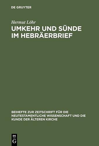 Umkehr Und S Nde Im Hebr Erbrief: Hermut L. Hr