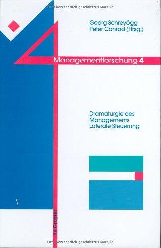 9783110142167: Managementforschung. Band 4: Dramaturgie des Managements. Laterale Steuerung.