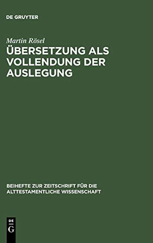 Ubersetzung Als Vollendung der Auslegung : Studien Zur Genesis-Septuaginta (Beihefte Zur ...