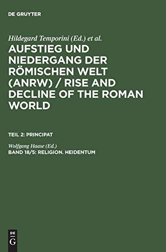 9783110142389: 018: Religion. Heidentum: Die religiösen Verhältnisse in den Provinzen (Forts.): Religion Pt.2 (Principat)