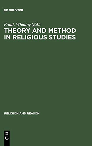 9783110142549: Theory and Method in Religious Studies: Contemporary Approaches to the Study of Religion (Religion and Reason)