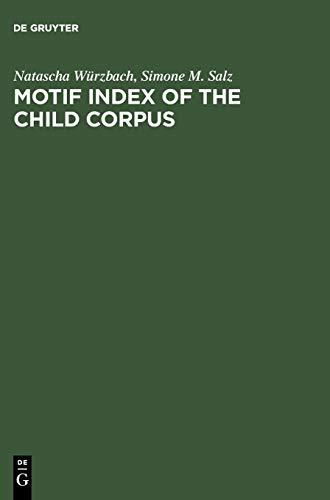 Motif Index of the Child Corpus: Wurzbach, Natascha; Wa1/4rzbach, Natascha; Salz, Simone M.