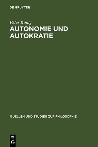 Autonomie und Autokratie. Über Kants Metaphysik der: König, Peter: