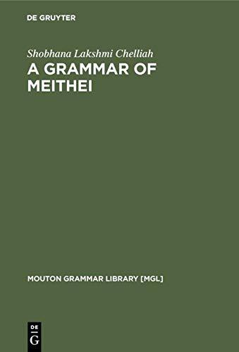 9783110143218: A Grammar of Meithei (Mouton Grammar Library)