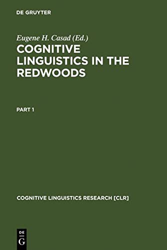 9783110143584: Cognitive Linguistics in the Redwoods (Cognitive Linguistic Research)