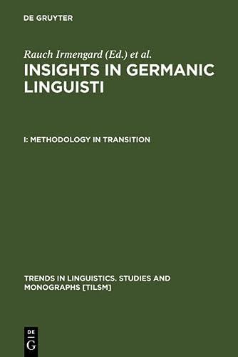 Insights in German Linguistics: Methodology in Transition v.1: Methodology in Transition Vol 1 (...