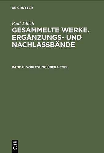 Vorlesung Uber Hegel: (Frankfurt 1931/32) (Patristische Texte Und Studien,) (German Edition): ...