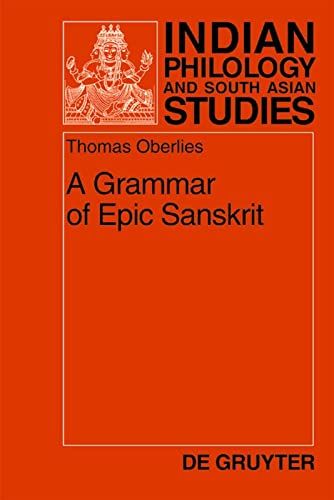 9783110144482: A Grammar of Epic Sanskrit (Indian Philology & South Asian Studies)