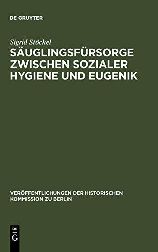 9783110145397: Säuglingsfürsorge zwischen sozialer Hygiene und Eugenik: Das Beispiel Berlins im Kaiserreich und in der Weimarer Republik (History of Religions in Translation)
