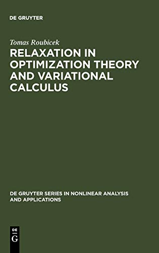 9783110145427: Relaxation in Optimization Theory and Variational Calculus (De Gruyter Series in Nonlinear Analysis and Applications, 4)