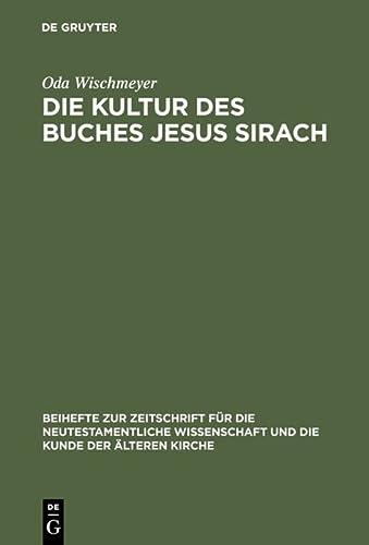 Die Kultur des Buches Jesus Sirach: Wischmeyer, Oda