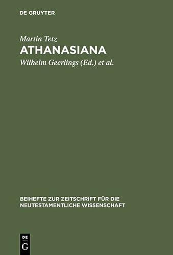 9783110146110: Athanasiana (BEIHEFTE ZUR ZEITSCHRIFT FUR DIE NEUTESTAMENTLICHE WISSENSCHAFT UND DIE KUNDE DER ALTEREN KIRCHE) (German Edition)