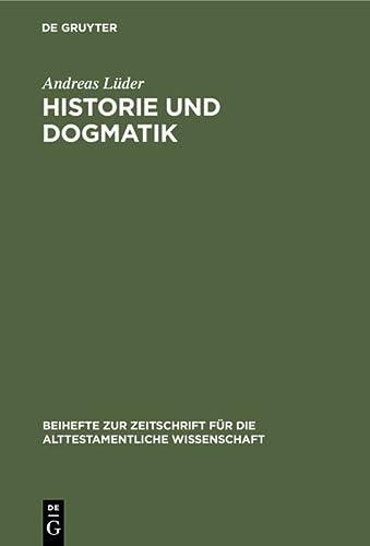 Historie und Dogmatik: Ein Beitrag zur Genese und Entfaltung von Johann Salomo Semlers Verstandnis ...