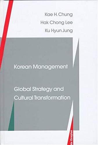 Korean Management : Global Strategy and Transformation: Kae H. Chung;