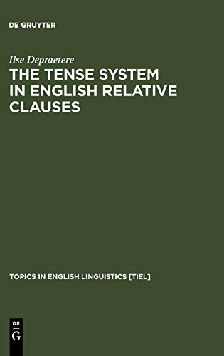 9783110146851: The Tense System in English Relative Clauses (Topics in English Linguistics)