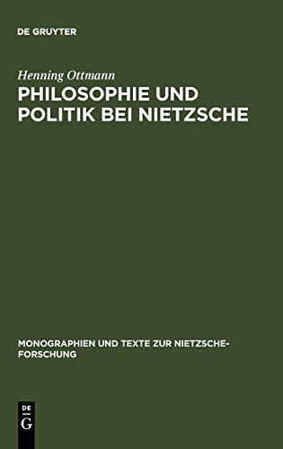 9783110147704: Philosophie und Politik bei Nietzsche (Monographien Und Texte Zur Nietzsche-forschung) (German Edition)