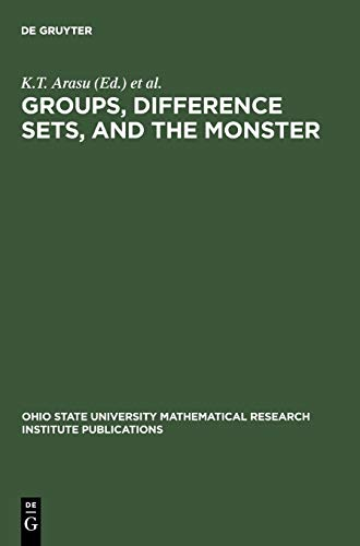 9783110147919: Groups, Difference Sets, and the Monster (Ohio State University Mathematical Research Institute Publications, 4)