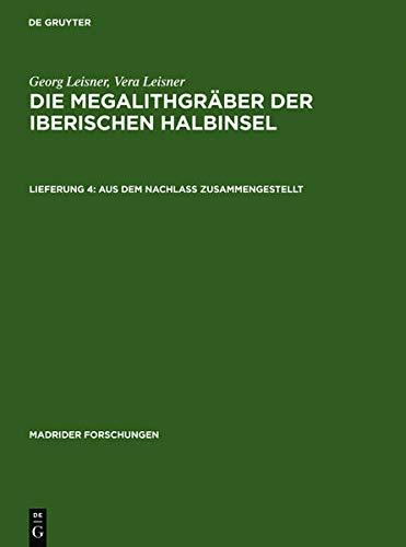 9783110149074: Die Megalithgraber Der Iberischen Halbinsel: Der Westen (Madrider Forschungen 1/4) (German Edition)