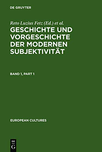 9783110149388: Geschichte Und Vorgeschichte Der Modernen Subjektivitat (European Cultures - Studies in Literature and the Arts) (German Edition)