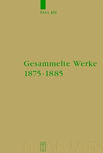 Gesammelte Werke 1875-1885 (Hardback): Paul Ree