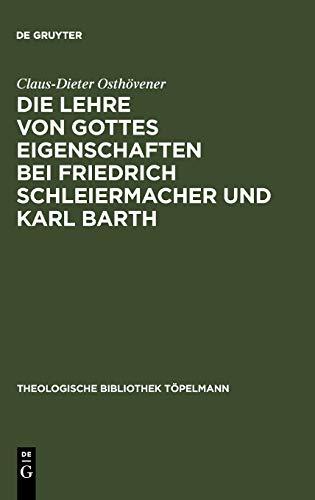 9783110150551: Die Lehre Von Gottes Eigenschaften Bei Friedrich Schleiermacher Und Karl Barth (Theologische Bibliothek Tapelmann) (German Edition)