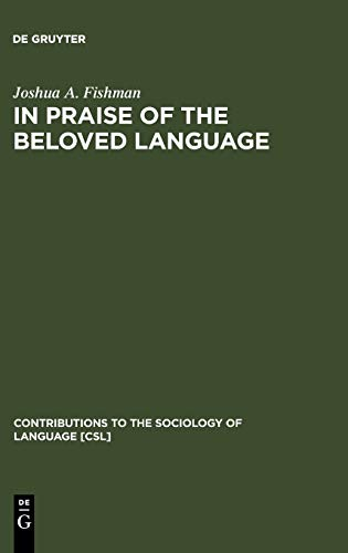 9783110150902: In Praise of the Beloved Language (Contributions to the Sociology of Language)