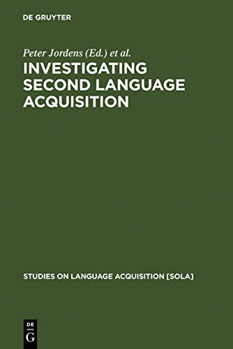 Investigating Second Language Acquisition: Jordens, Peter /