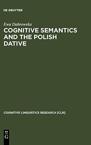 9783110152180: Cognitive Semantics and the Polish Dative