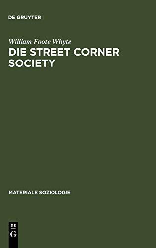 9783110152272: Die Street Corner Society: Die Sozialstruktur Eines Italienerviertels (Materiale Soziologie)
