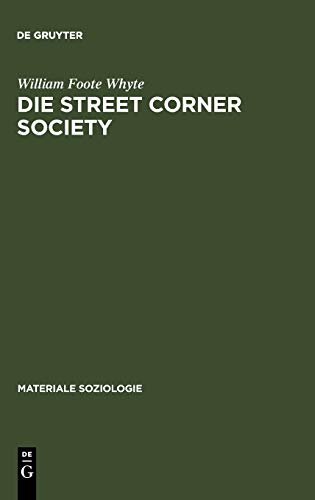 9783110152272: Die Street Corner Society (Materiale Soziologie) (German Edition)
