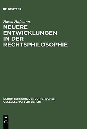 9783110152326: Neuere Entwicklungen in der Rechtsphilosophie: Vortrag gehalten vor der Juristischen Gesellschaft zu Berlin am 13. Dezember 1995 (Schriftenreihe der Juristischen Gesellschaft Zu Berlin)
