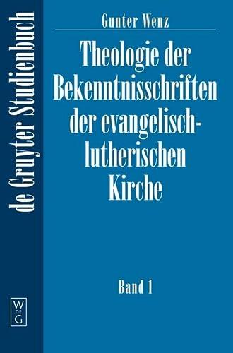 9783110152388: Theologie der Bekenntnisschriften der evangelisch-lutherischen Kirche: Eine historische und systematische Einführung in das Konkordienbuch (de Gruyter Lehrbuch)