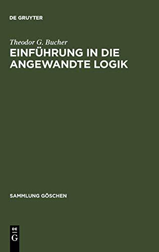 Einführung in die angewandte Logik: Theodor G. Bucher