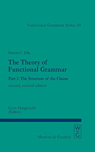 9783110154047: The Structure of the Clause (Functional Grammar Series) (Pt. 1)