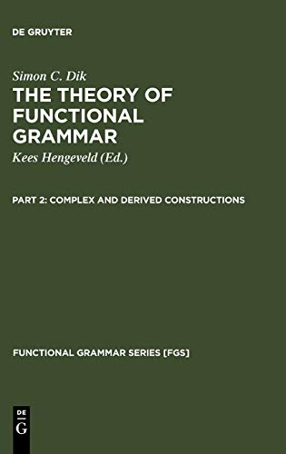 9783110154061: Theory of Functional Grammar: Complex and Derived Constructions Pt. 2 (Functional Grammar)