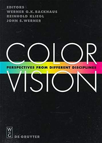 9783110154313: Color Vision: Perspectives from Different Disciplines