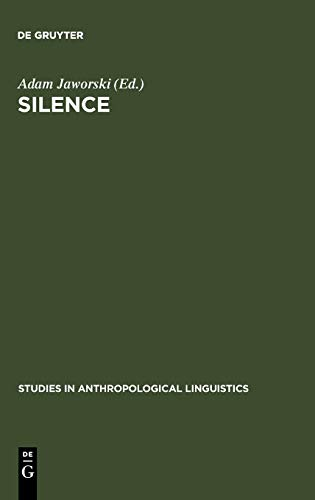 9783110154597: Silence (STUDIES IN ANTHROPOLOGICAL LINGUISTICS)